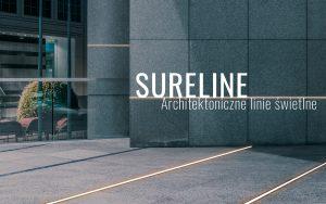 SURELINE - Architektoniczne linie świetlne